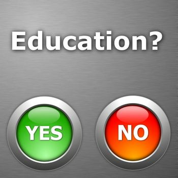 education and yes no botton on metal