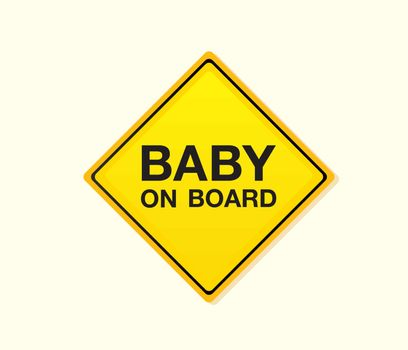 Baby on board! Yellow warning sign. Vector Illustration – easy to resize and change colors.