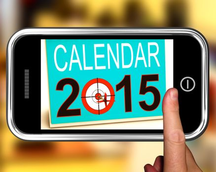 Calendar 2015 On Smartphone Showing Future Plans And Goals