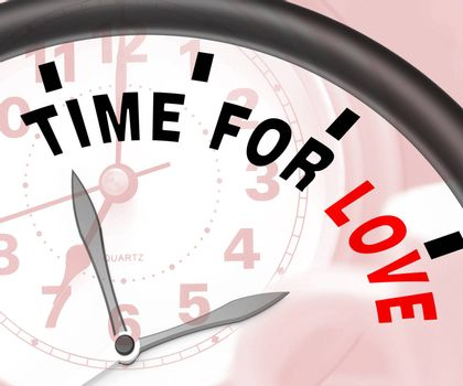 Time For Love Message Showing Romance And Feelings