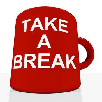Take A Break Mug Showing Relaxing Or Tiredness