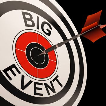 Big Event Target Showing Celebrations Performances And Parties