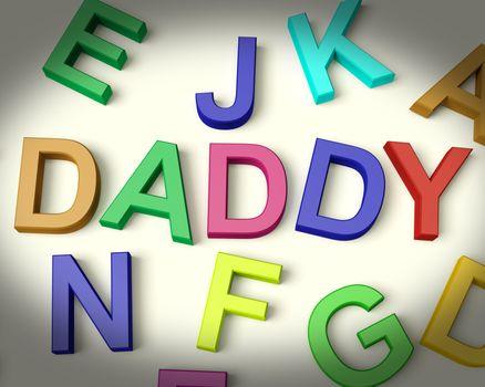 Daddy Written In Multicolored Plastic Kids Letters