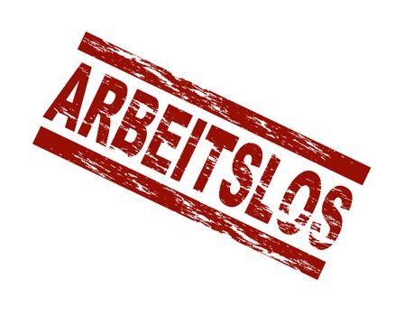 German term arbeitslos. english: unemployed