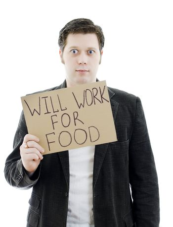 Unemployed businessman with a sign WILL WORK FOR FOOD. Isolated on white.