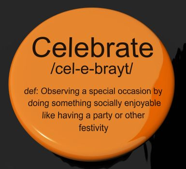 Celebrate Definition Button Shows Party Festivity Or Event