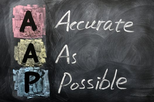 Acronym of AAP for Accurate as Possible