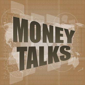 Money concept: words Money talks on digital screen, 3d