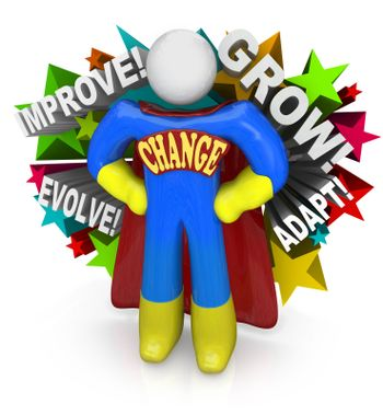 A superhero with the word Change across his chest encourages and helps you to make changes and adapt and evolve to adjust to new challenges that life brings you