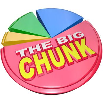 The largest slice of a 3D pie chart with the words The Big Chunk representing the biggest share of a divided result such as money, market share or other valuable object