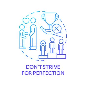 Do not strive for perfection blue gradient concept icon