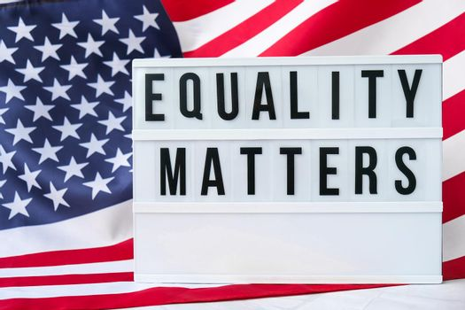 American flag. Lightbox with text EQUALITY MATTERS Flag of the united states of America. July 4th Independence Day. USA patriotism national holiday. Usa proud.