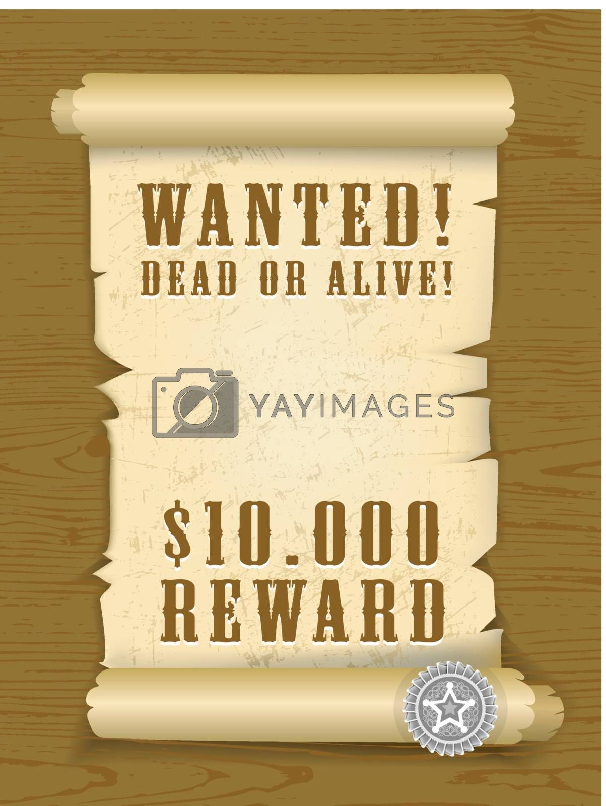 Vector Poster Wanted dead or alive on wood texture background. EPS v. 8.0