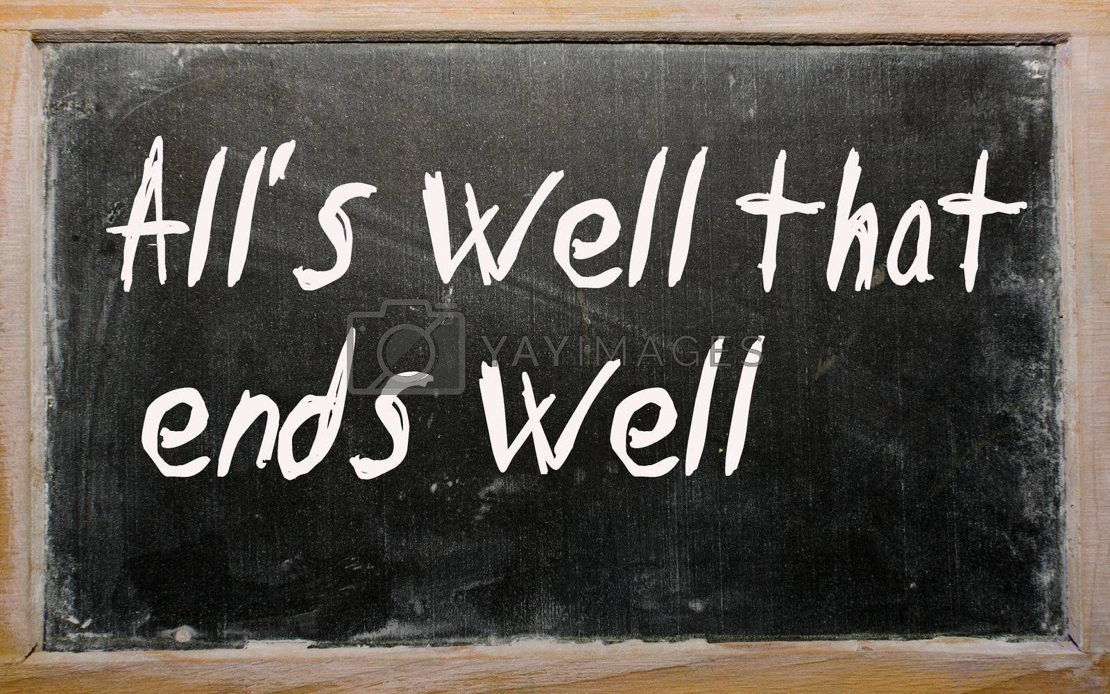 """Blackboard writings """"All's well that ends well"""""""