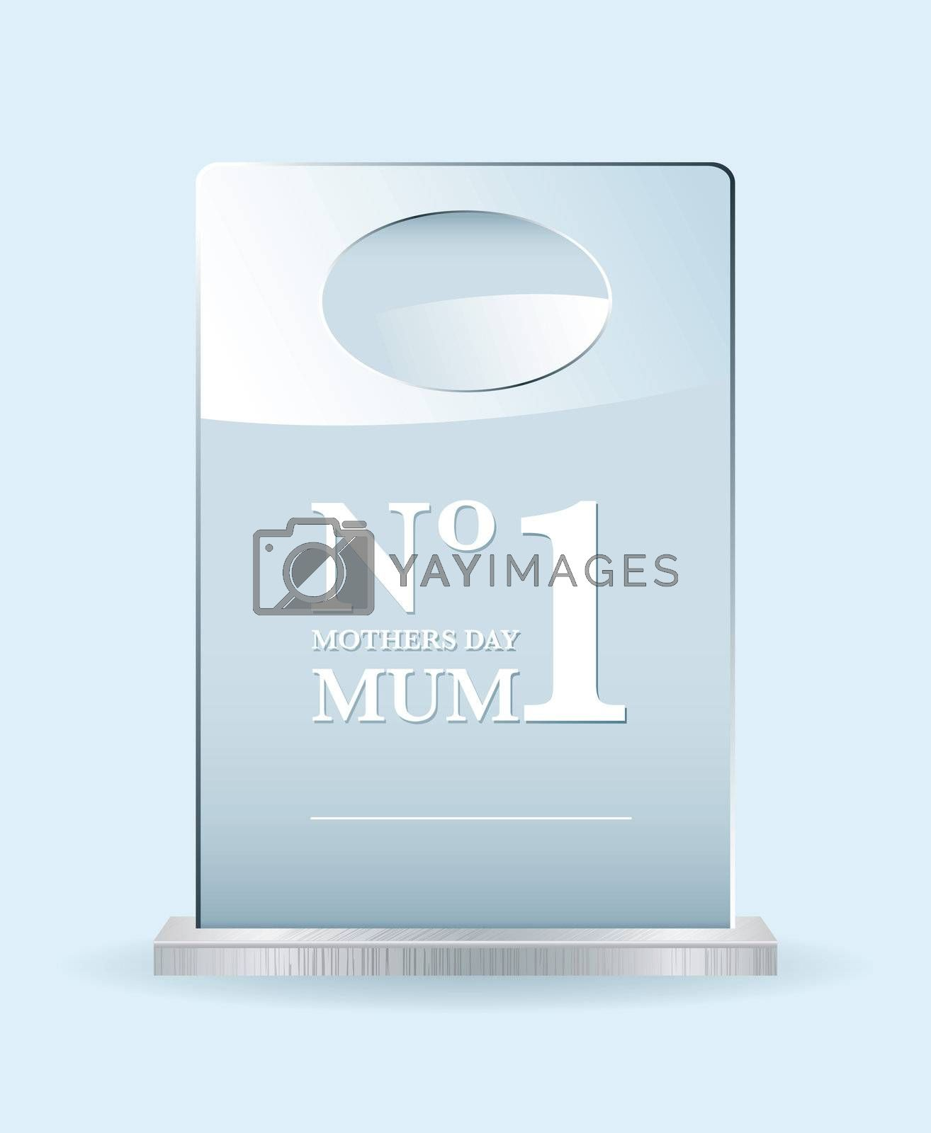 Mothers day award concept with glass sheet for mothers day