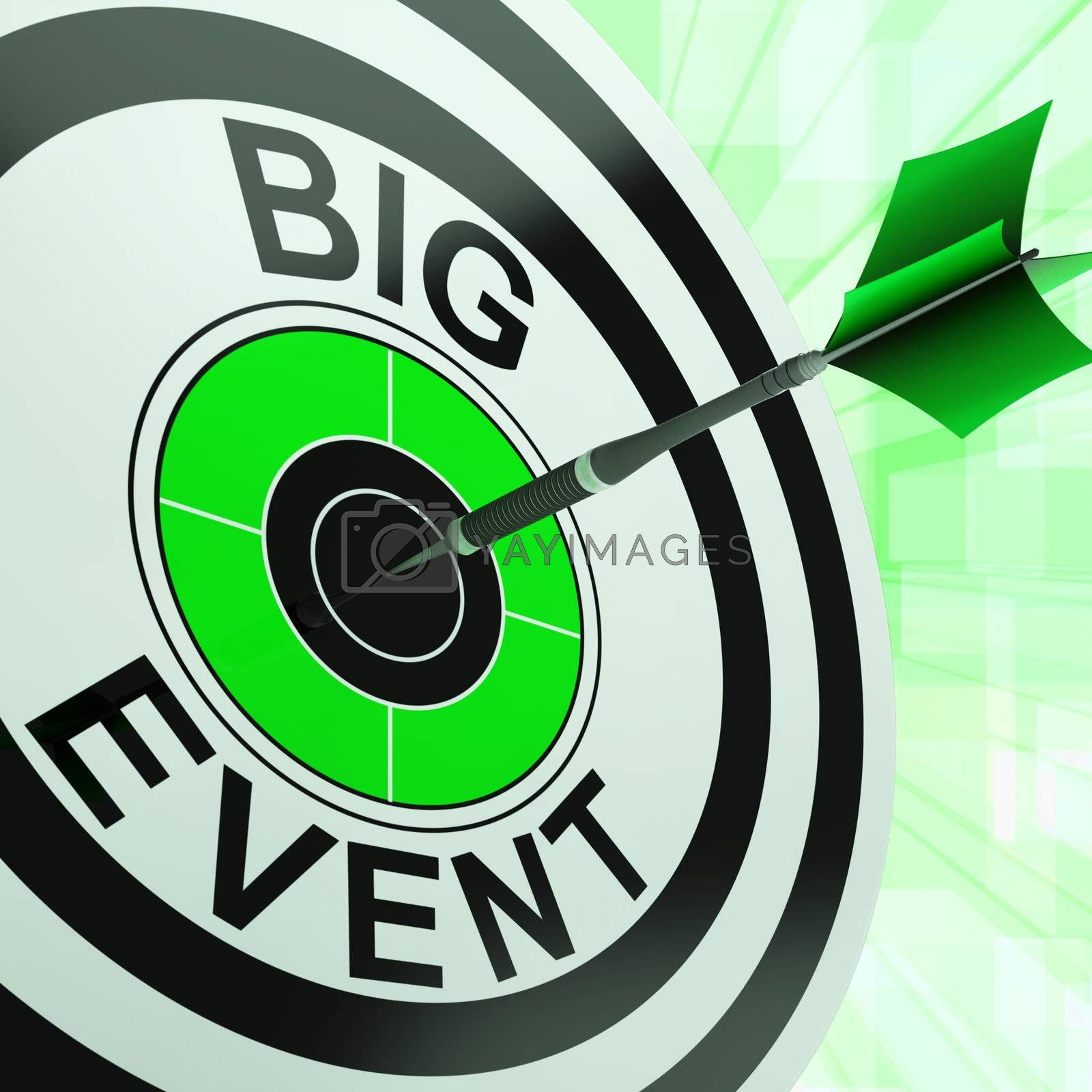 Big Event Target Showing Upcoming Occasion, Event Or Festivities