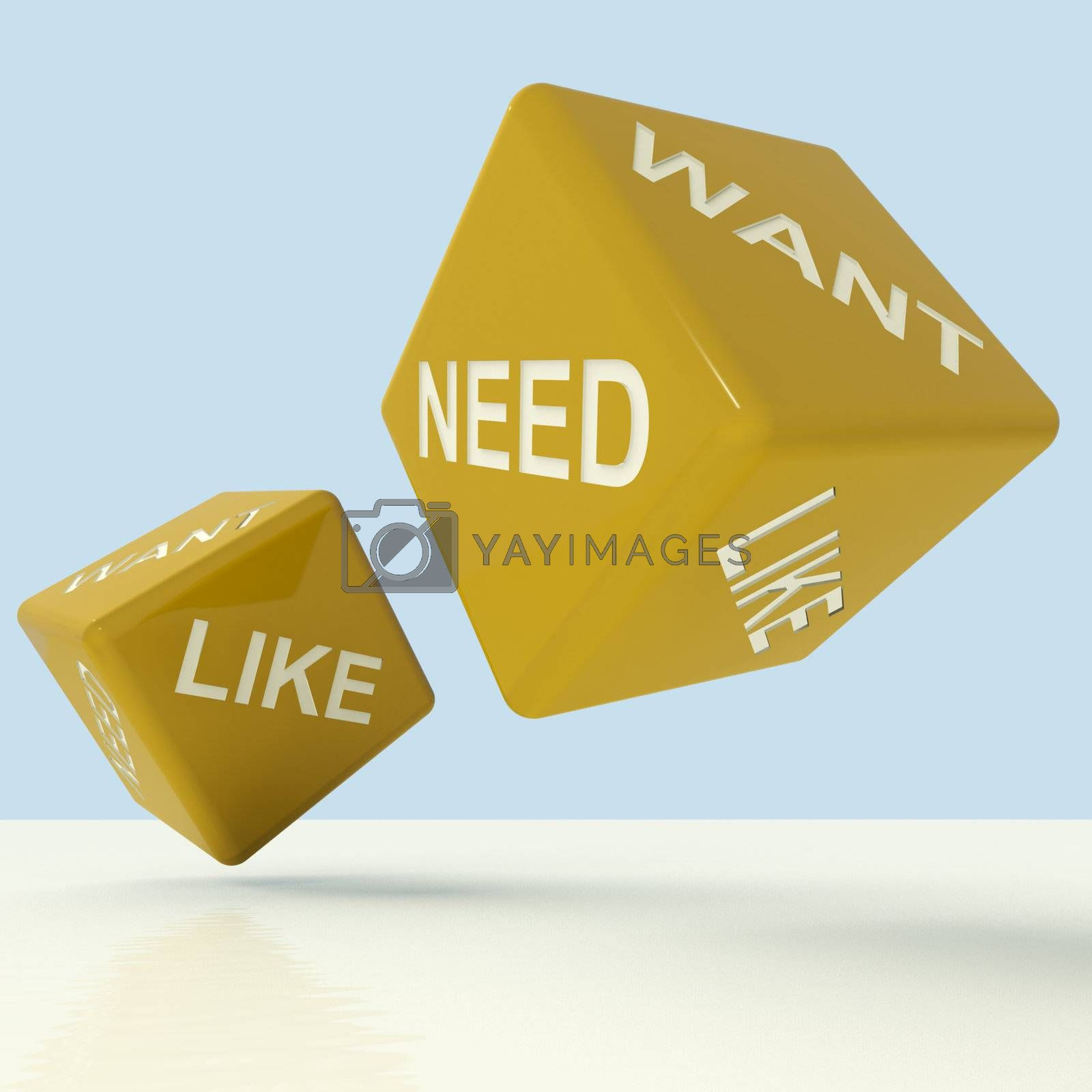 Need Want Like Yellow Dice Showing Materialism And Desire