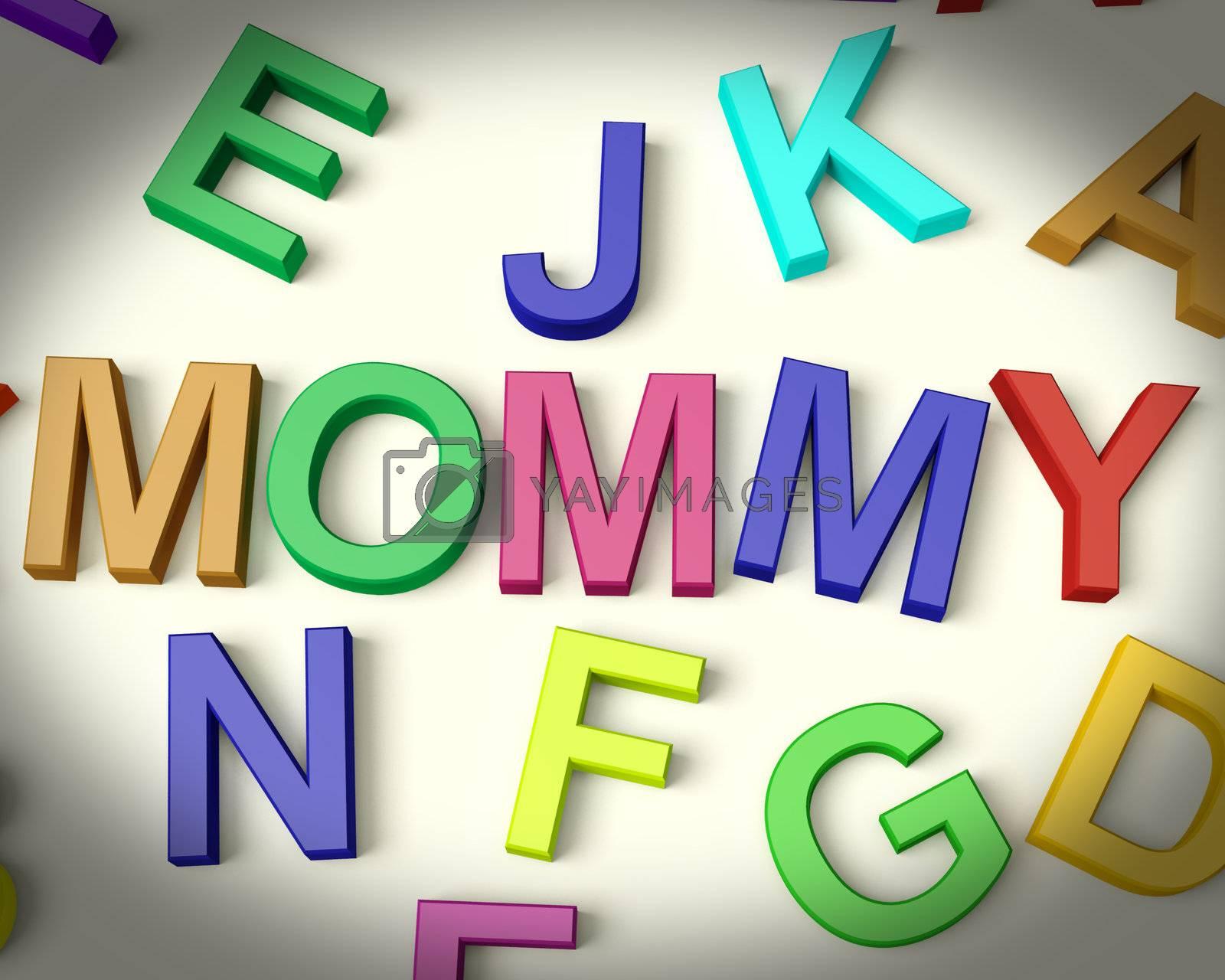Mommy Written In Multicolored Plastic Kids Letters
