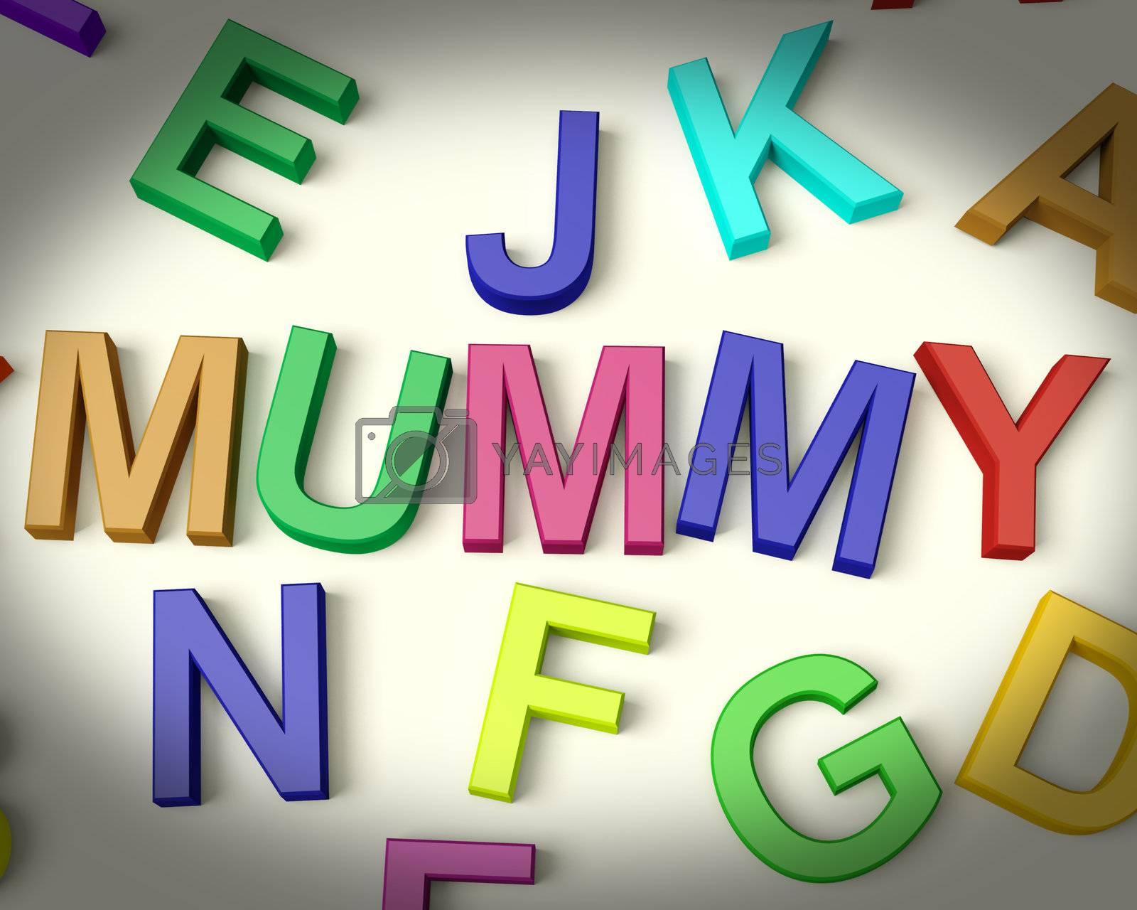 Mummy Written In Multicolored Plastic Kids Letters