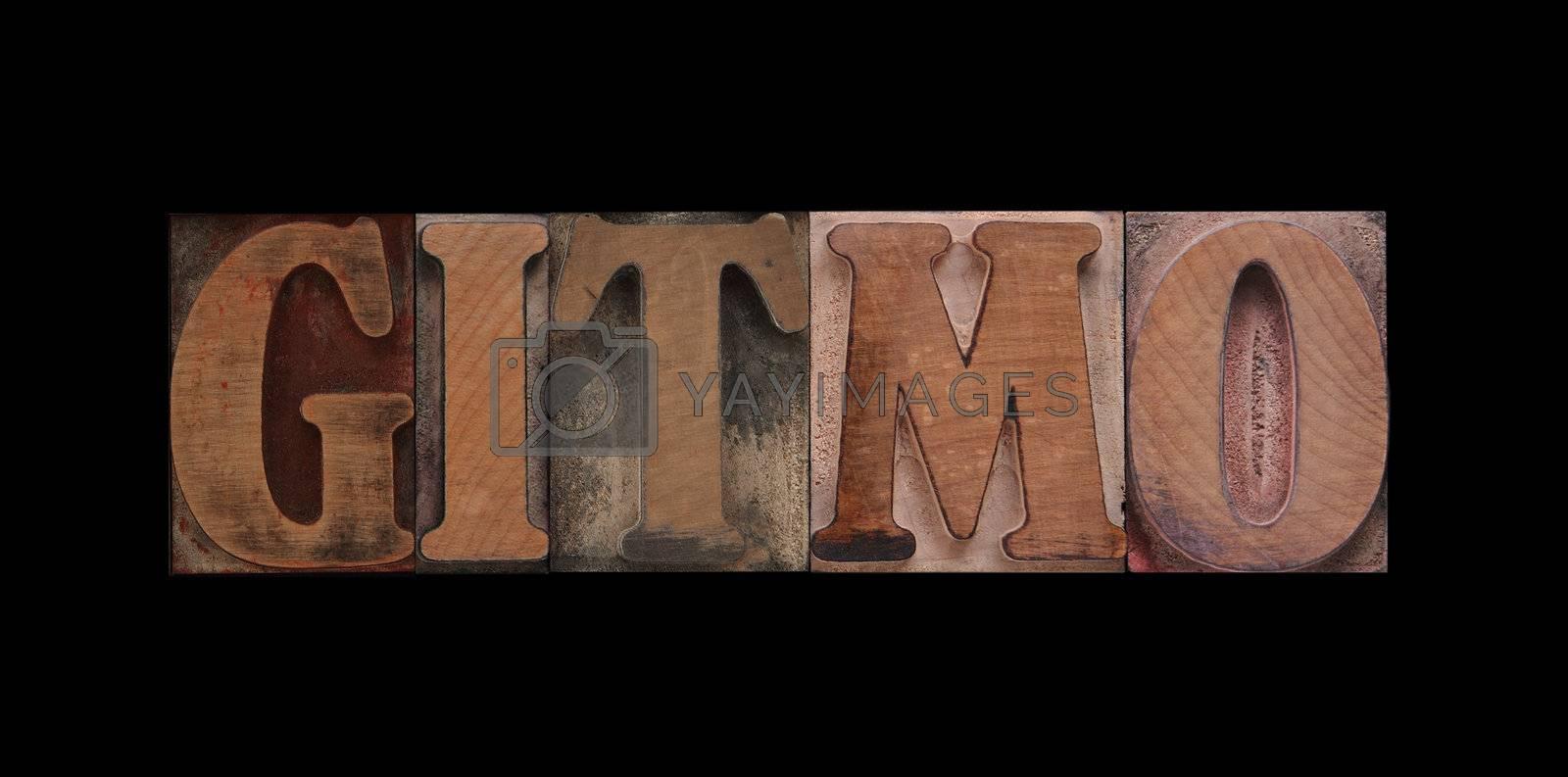 the word Gitmo in old letterpress wood type