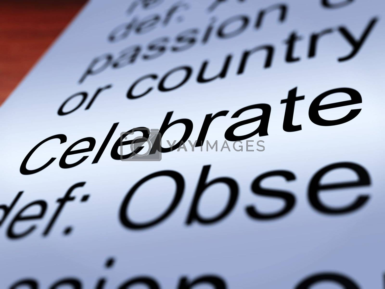 Celebrate Definition Closeup Shows Party Festivity Or Event