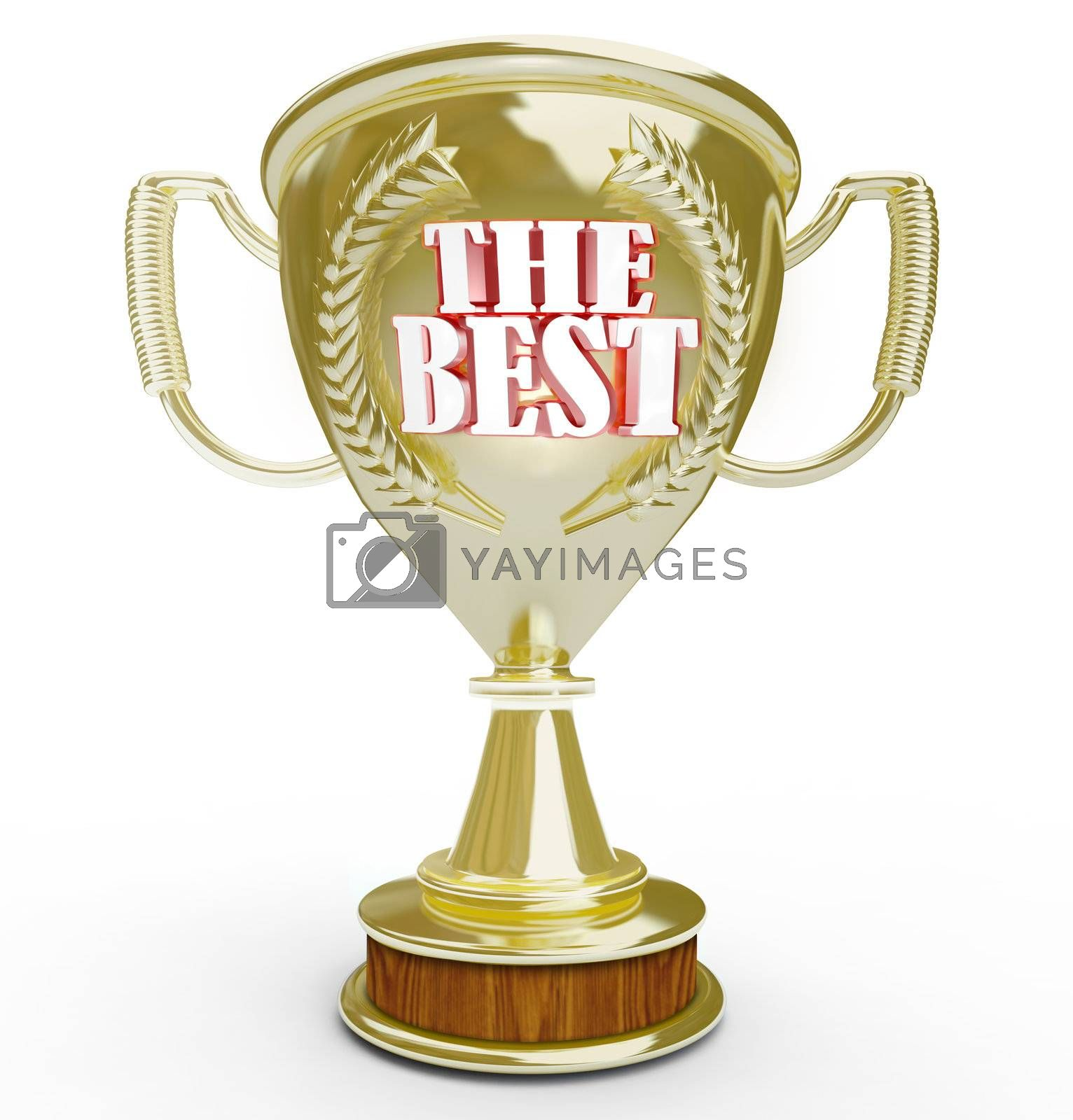 The Best words on a golden trophy awarded to the winner of a competition or a group or company deemed top in customer service, product quality or some other comparison