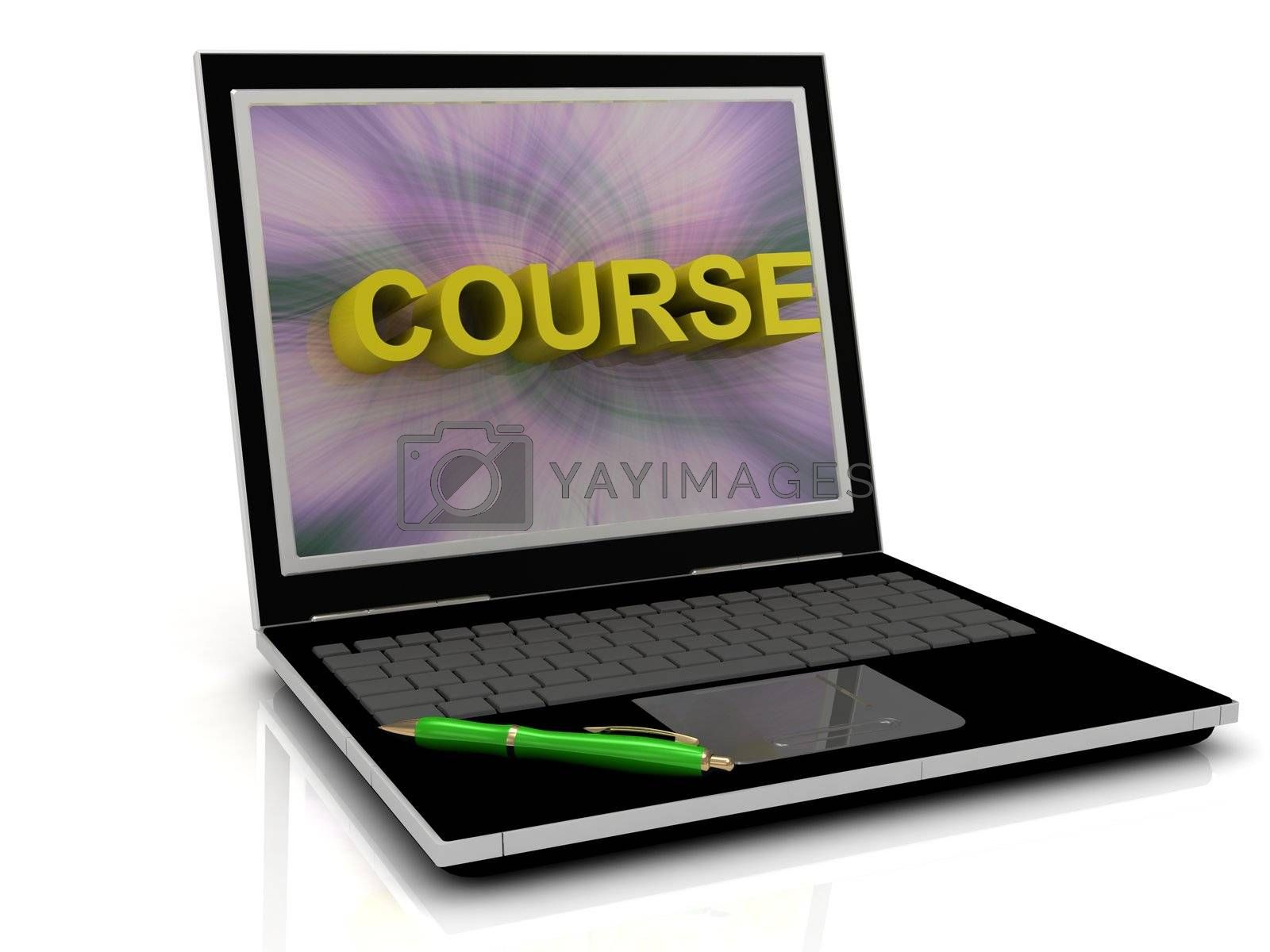 COURSE message on laptop screen in big letters. 3D illustration isolated on white background