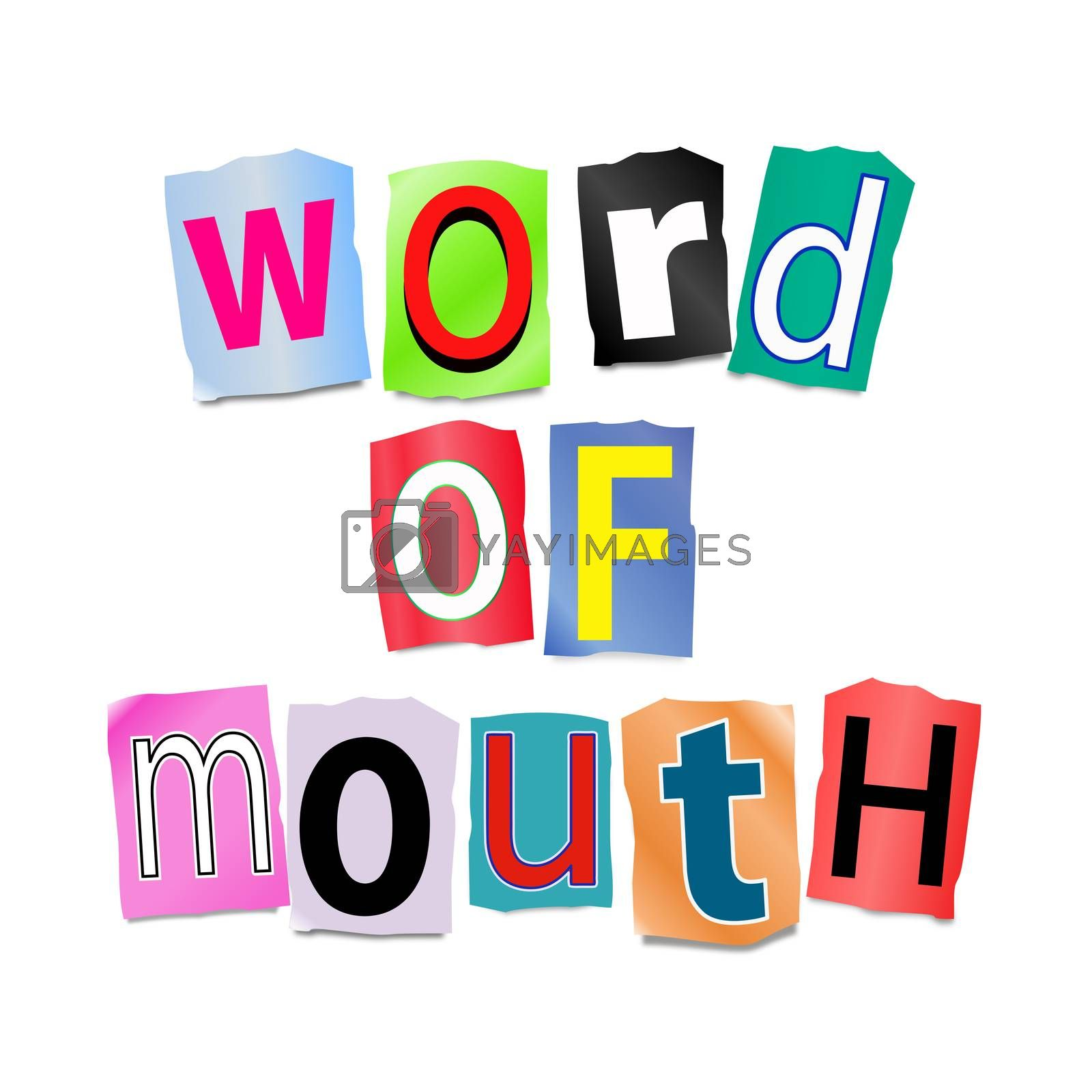 Illustration depicting a set of cut out printed letters formed to arrange the words word of mouth.