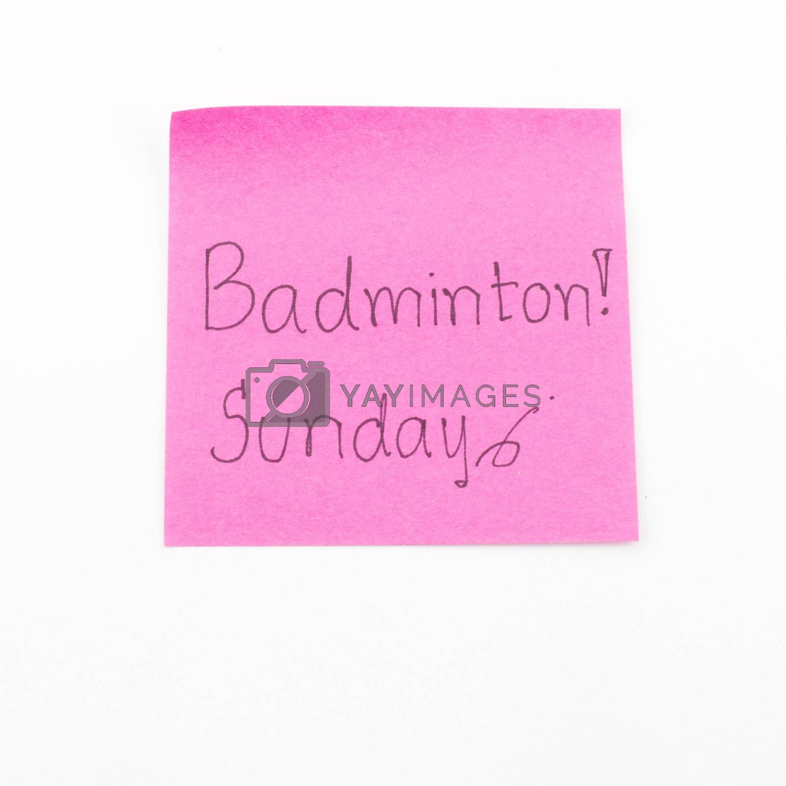 don't forget play badminton on sunday post it isolated on white background