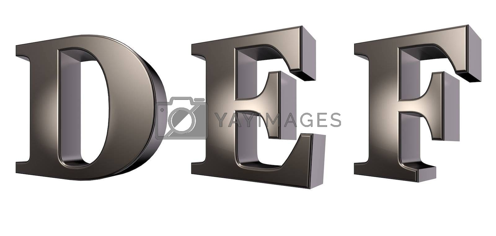 metal  letters d, e and f on white background - 3d illustration