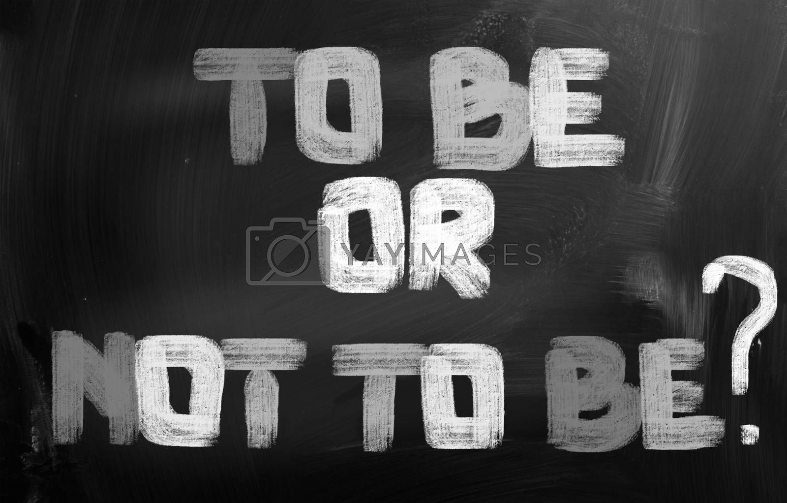 To Be Or Not To Be Concept