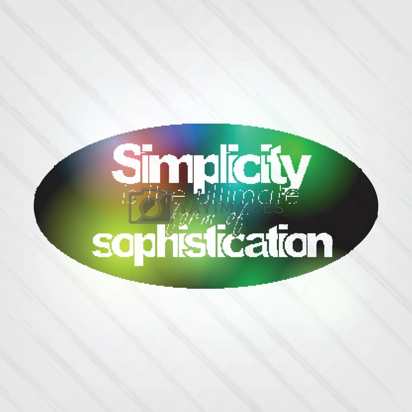 Royalty free image of Simplicity is the ultimate form of sophistication by maxmitzu