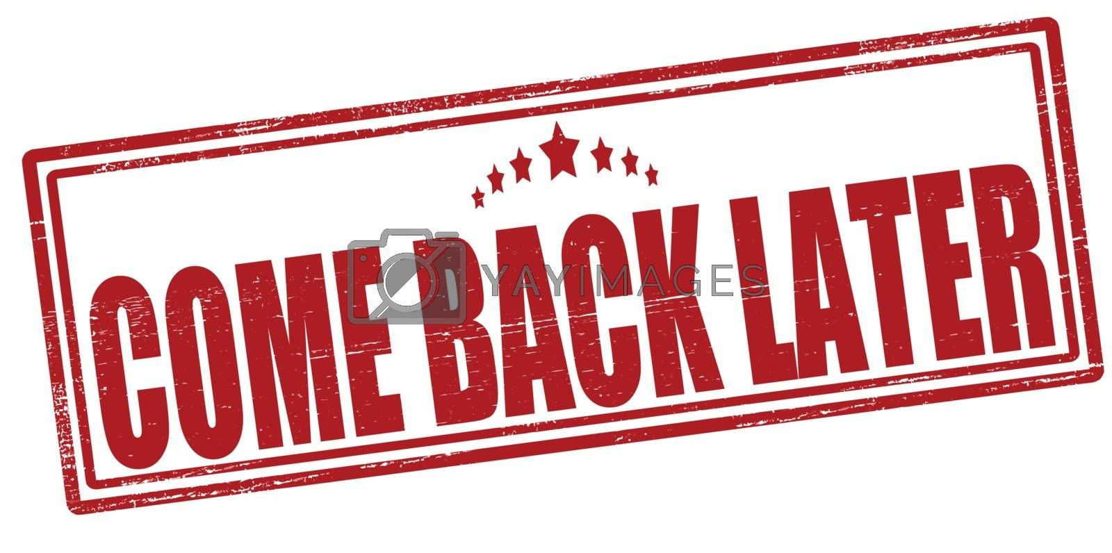 Royalty free image of Come back later by carmenbobo