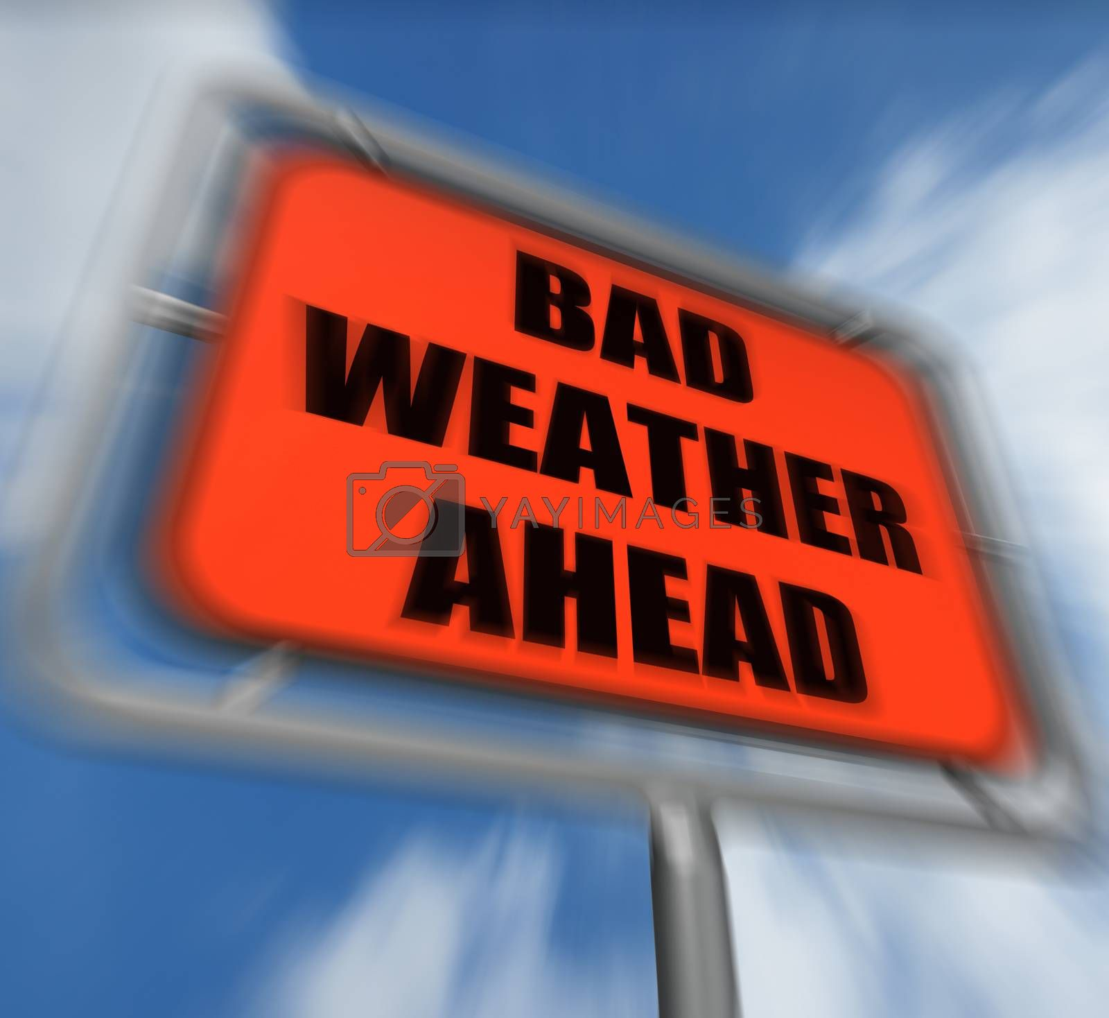 Royalty free image of Bad Weather Ahead Sign Displays Dangerous Prediction by stuartmiles