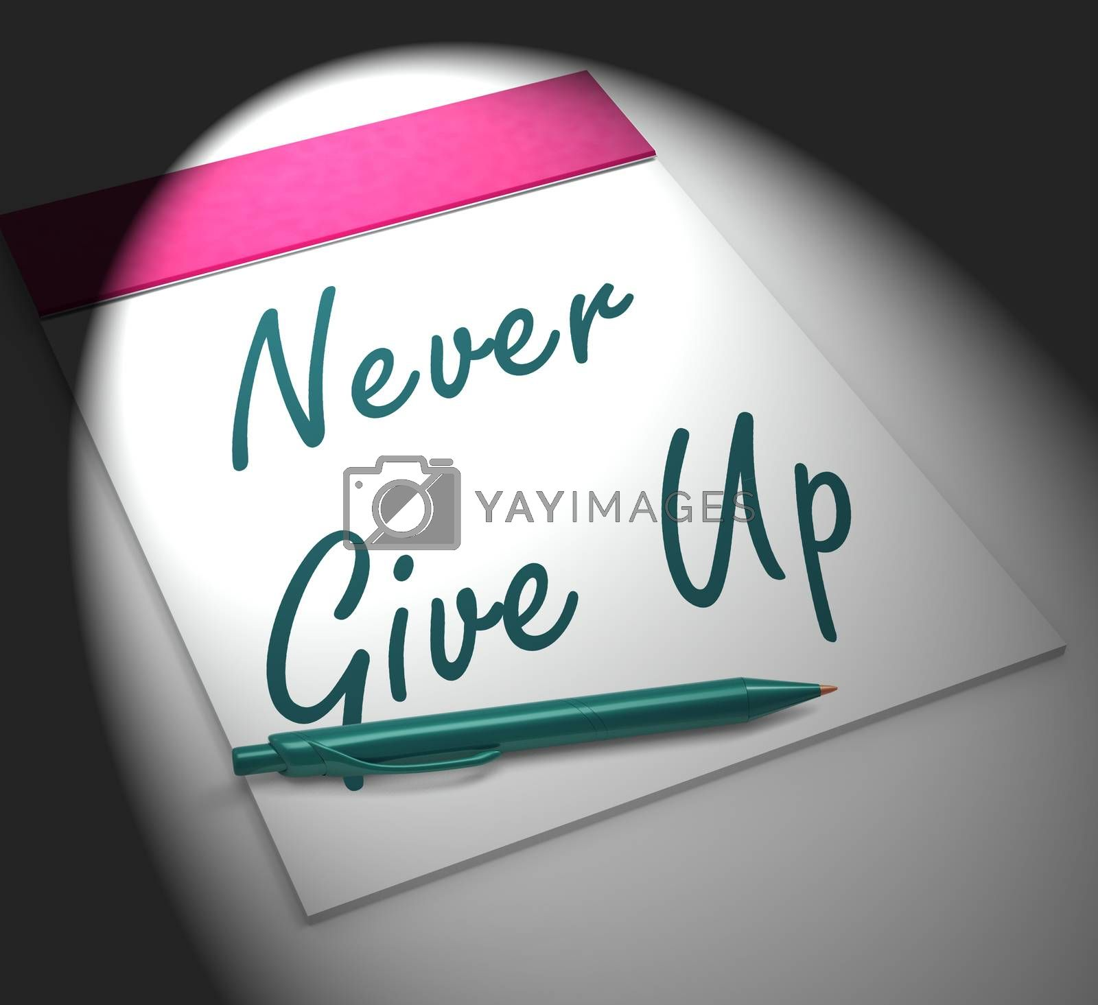 Royalty free image of Never Give Up Notebook Displays Determination And Motivation by stuartmiles