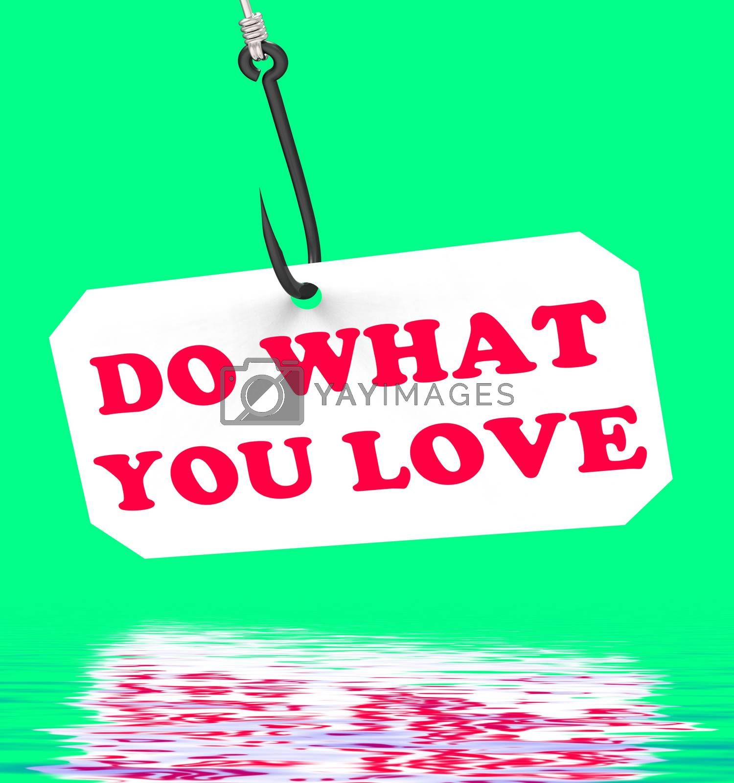 Royalty free image of Do What You Love On Hook Displays Inspiration And Motivation by stuartmiles