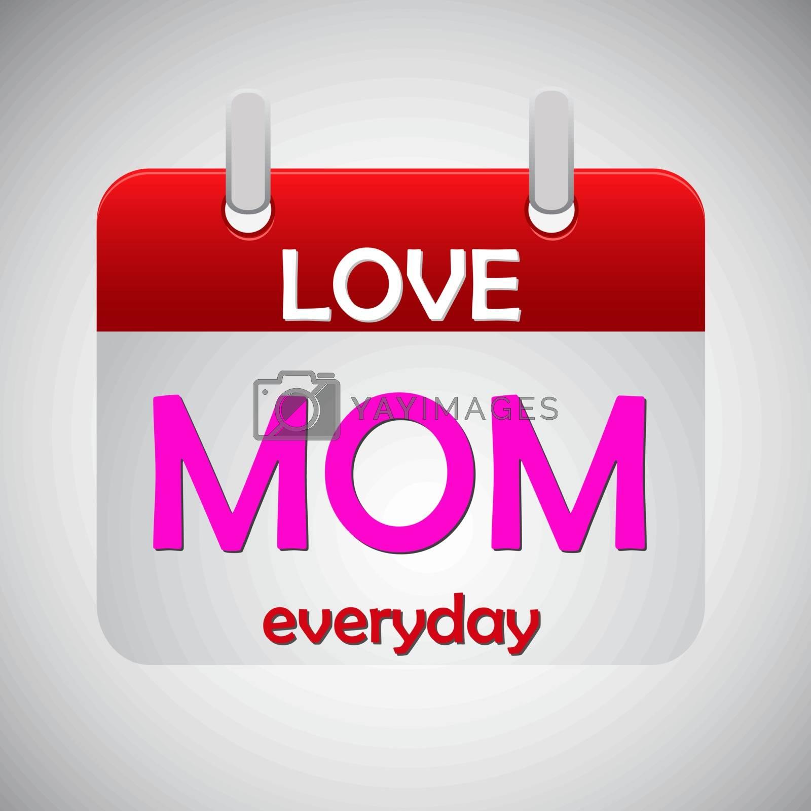 Love mom everyday calendar icon, vector illustration