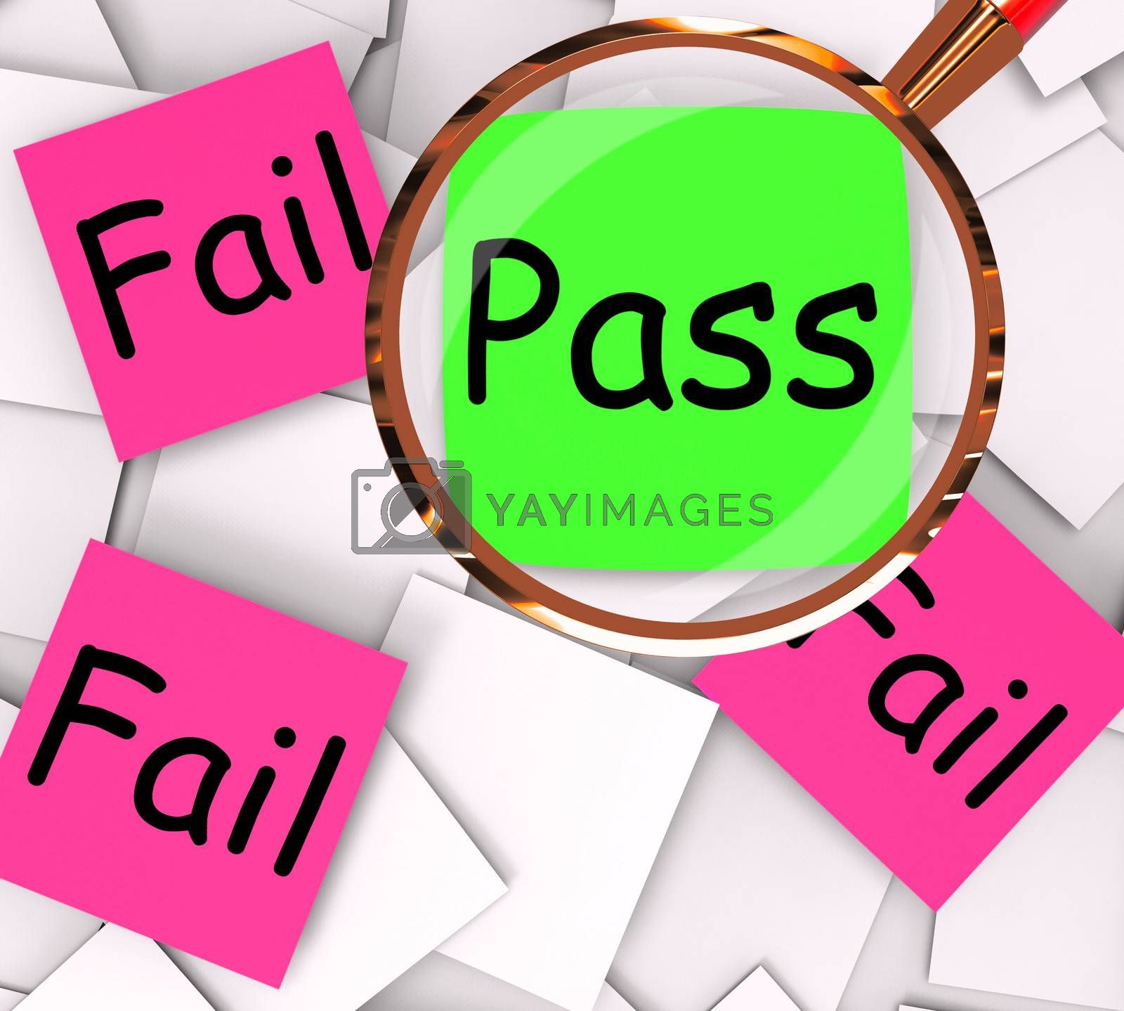 Pass Fail Post-It Papers Mean Approved Or Unsuccessful by stuartmiles