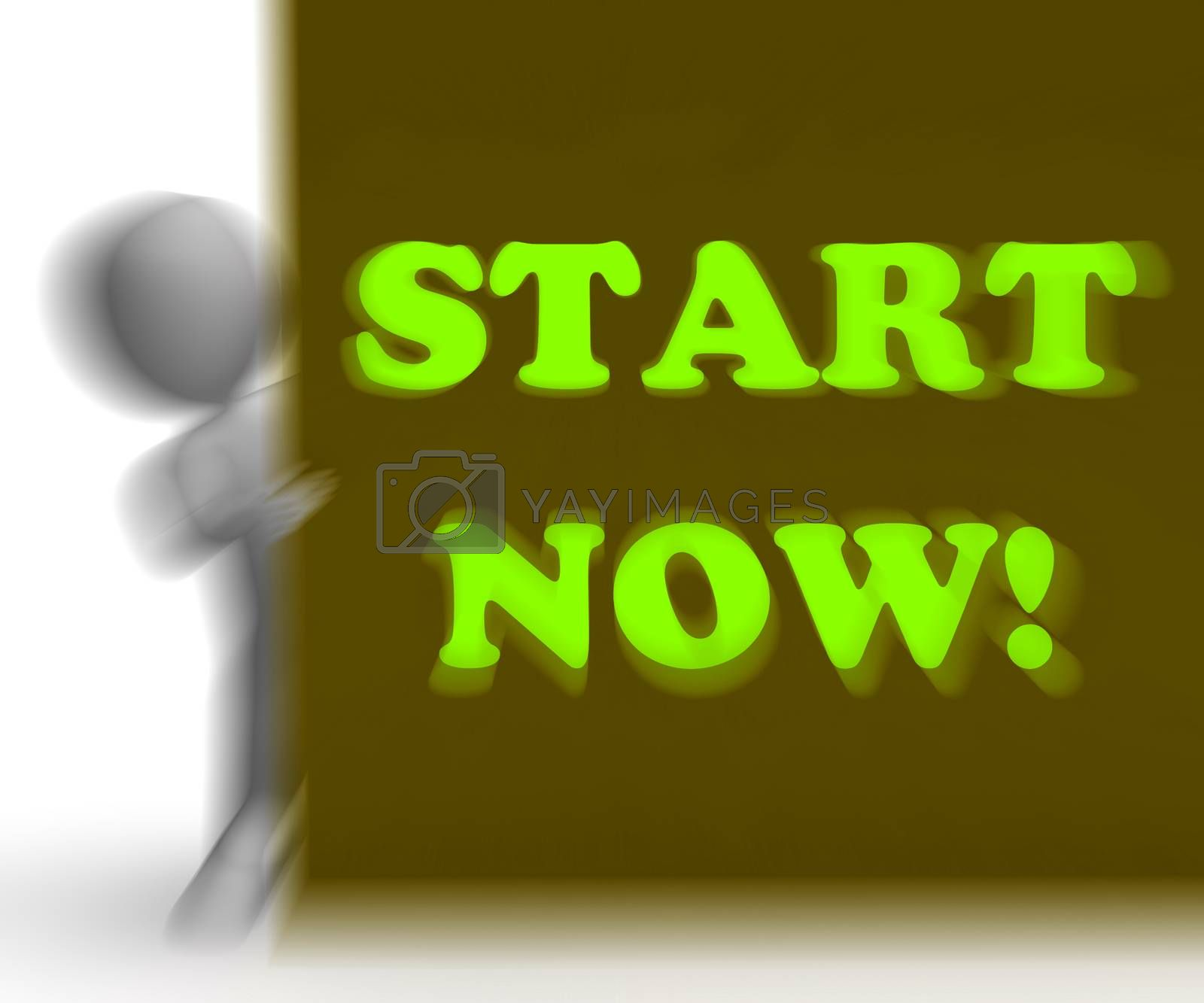 Start Now Placard Means Immediate Action Or Beginning by stuartmiles