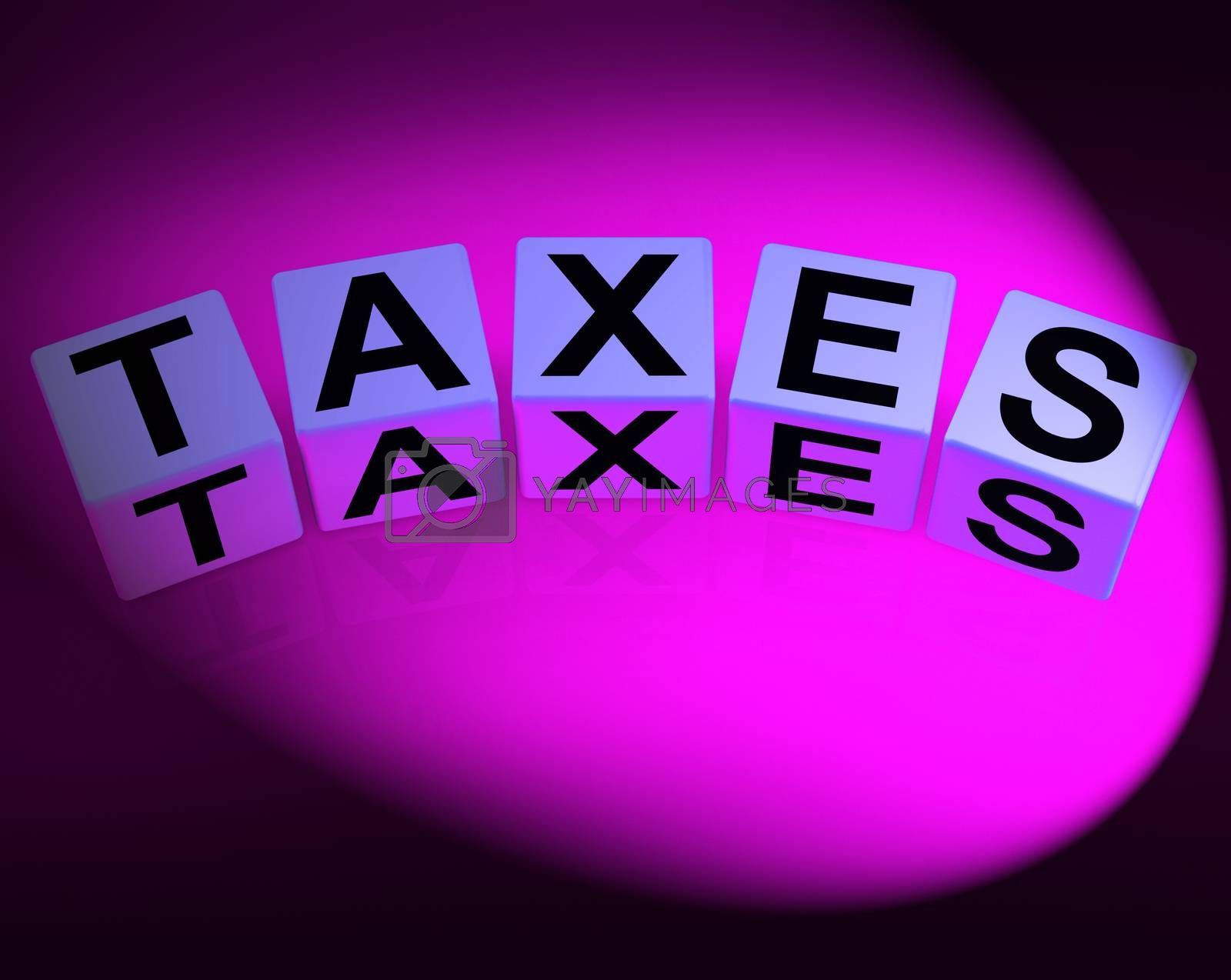 Taxes Dice Represent Duties and Taxation Documents by stuartmiles
