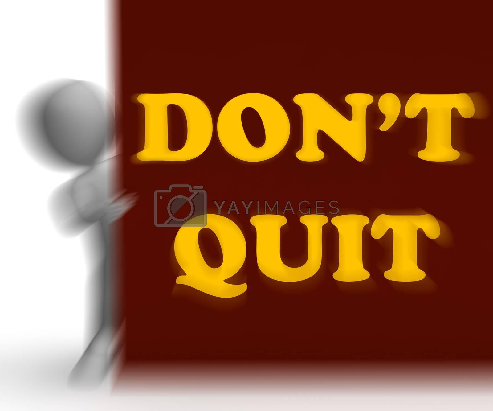 Dont Quit Placard Shows Motivation And Determination by stuartmiles