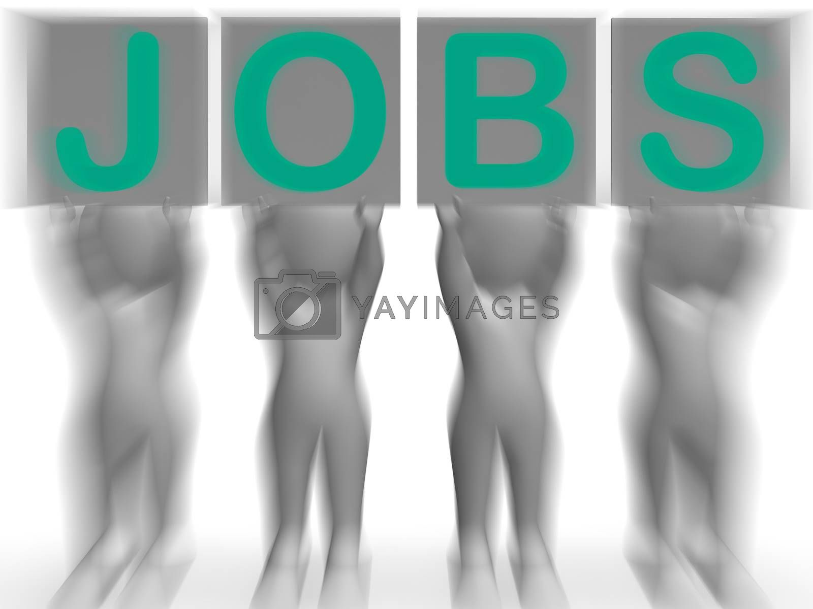 Jobs Placards Shows Job Recruitment Or Employment by stuartmiles