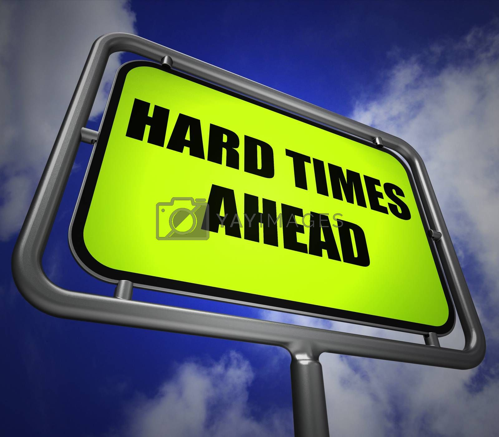 Hard Times Ahead Signpost Means Tough Hardship and Difficulties  by stuartmiles