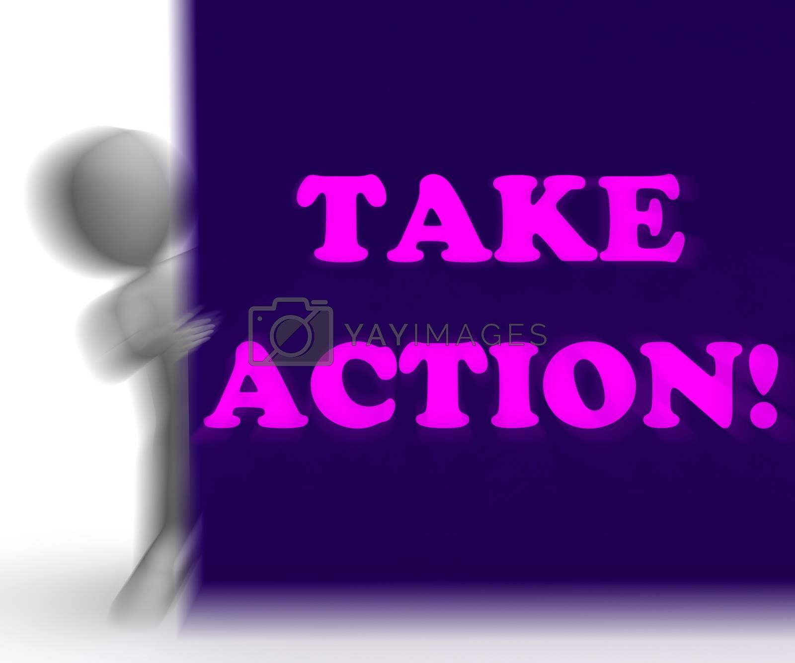 Take Action Placard Shows Inspirational Encouragement by stuartmiles