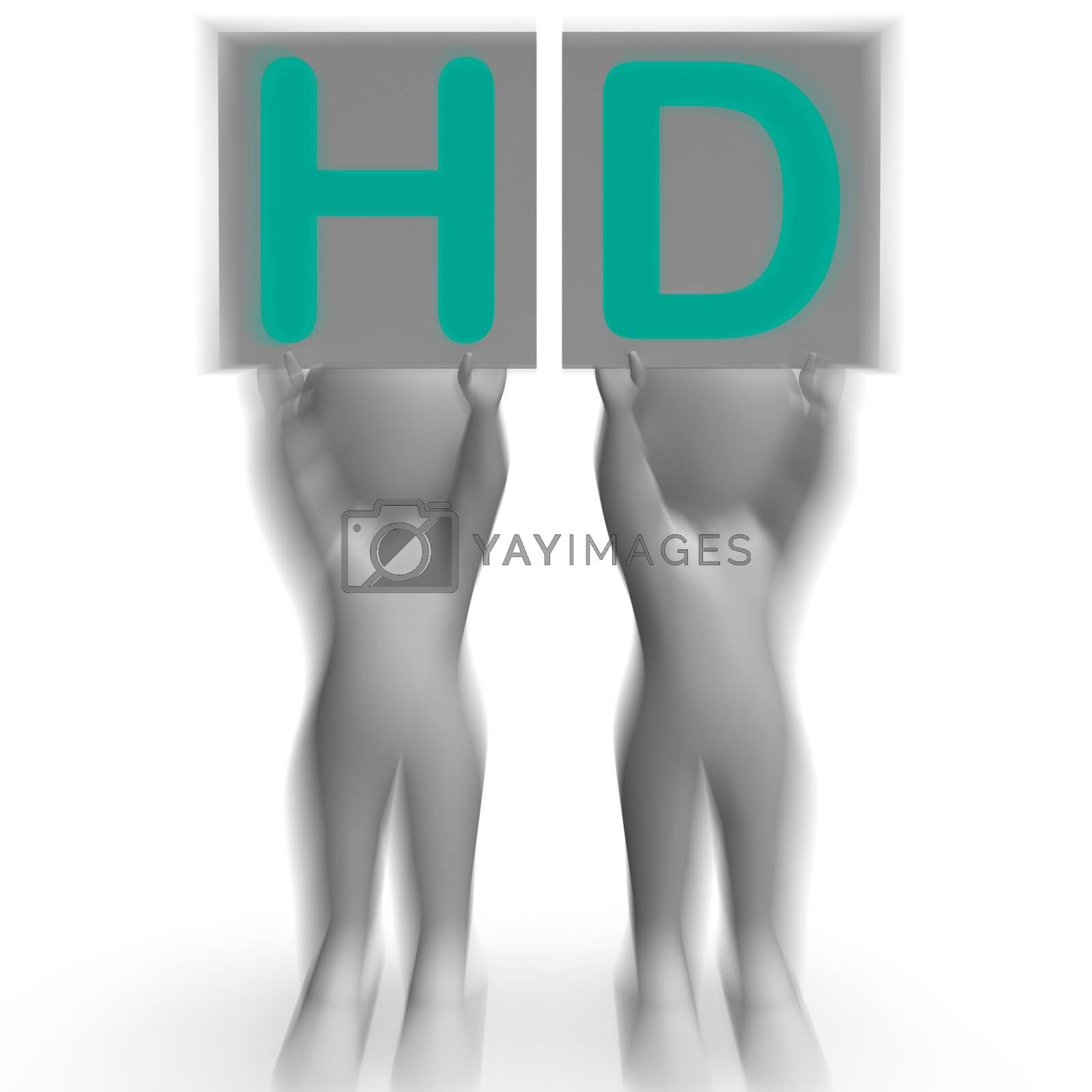 HD Placards Mean High Definition Television Or High Resolution by stuartmiles