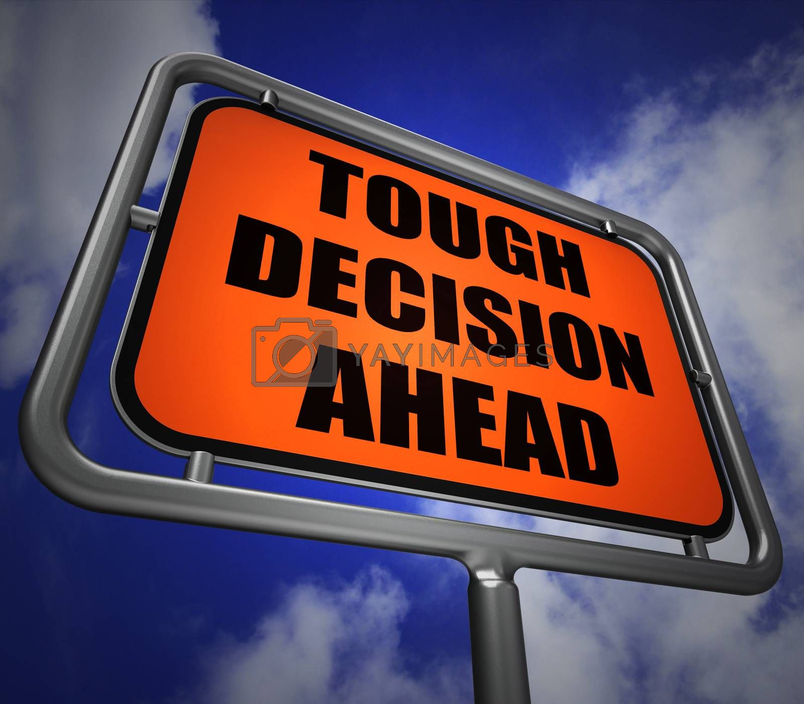 Tough Decision Ahead Signpost Means Uncertainty and Difficult Ch by stuartmiles