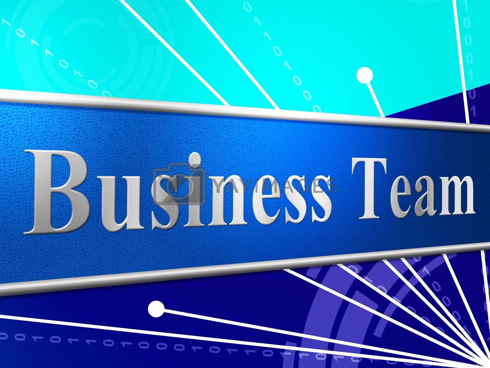 Business Team Represents Networking Unity And Commercial by stuartmiles