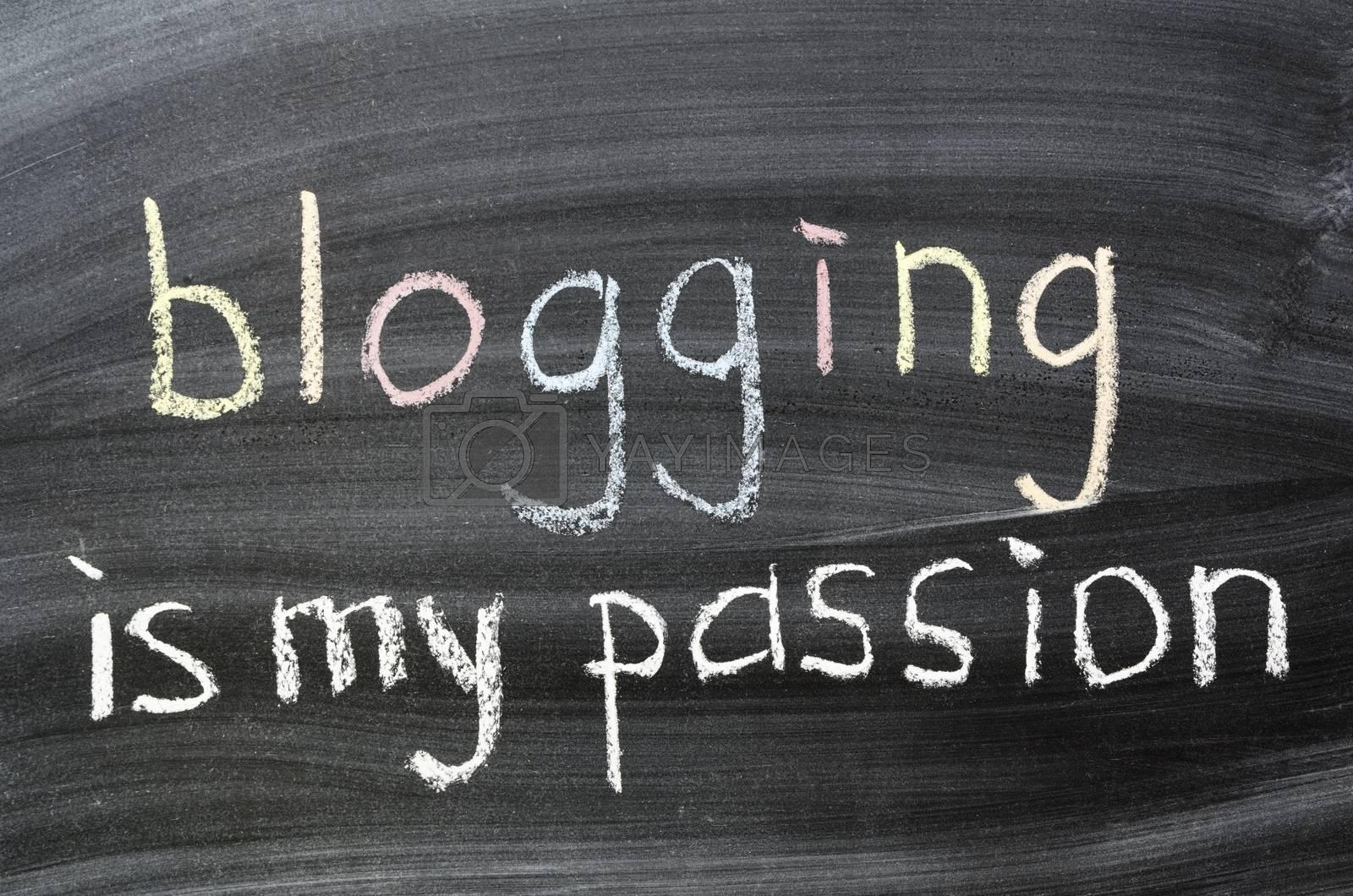 blogging is my passion phrase handwritten on blackboard