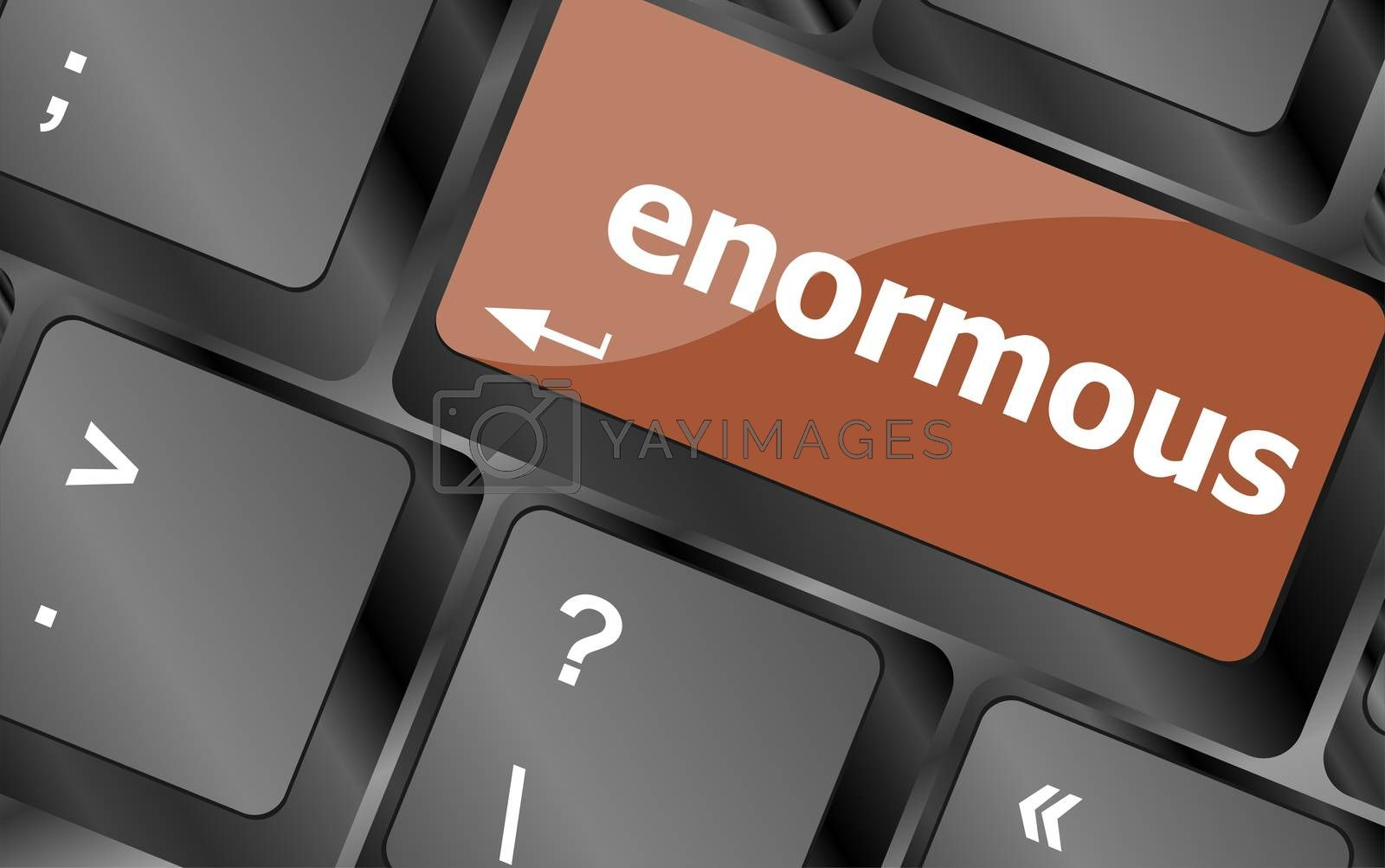 enormous word on keyboard key, notebook computer button