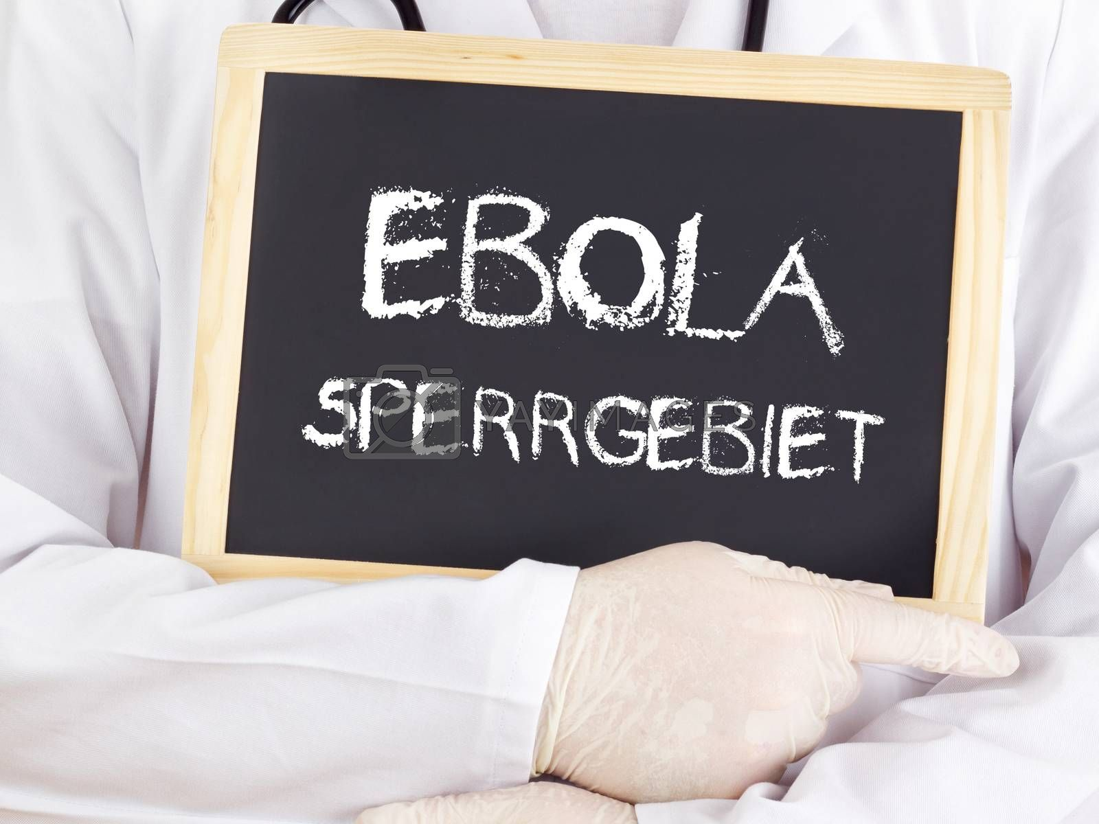 Doctor shows information: Ebola restricted area in german